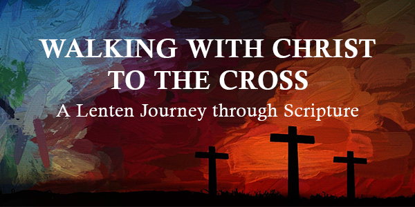 This is a thumbnail for the post Walking with Christ to the Cross, Week 7